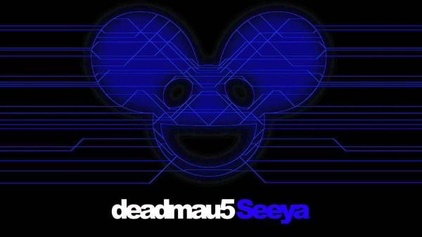 Music Monday: Seeya: Deadmau5 feat. Colleen D'Agostino